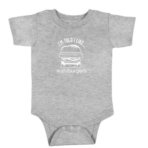 """I'm Told I Like Wahlburgers"" Onesie"